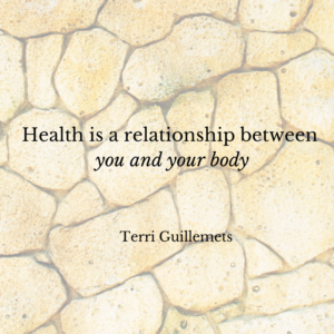 Health is a relationship between you and your body